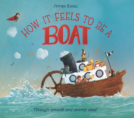 How It Feels to be a Boat by James Kwan