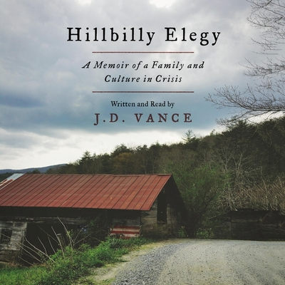 Hillbilly Elegy: A Memoir of a Family and Culture in Crisis Cover Image