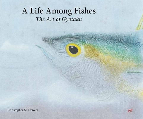 A Life Among Fishes: The Art of Gyotaku Cover Image