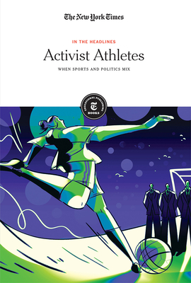 Activist Athletes: When Sports and Politics Mix (In the Headlines) Cover Image