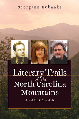 Literary Trails of the North Carolina Mountains: A Guidebook Cover Image