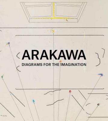 Arakawa: Diagrams for the Imagination Cover Image