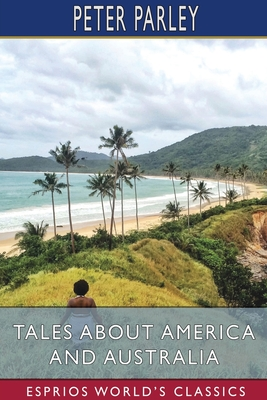 Tales About America and Australia (Esprios Classics) Cover Image