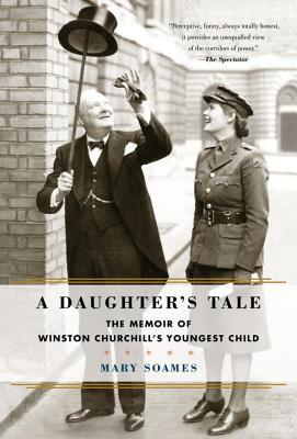 A Daughter's Tale: The Memoir of Winston Churchill's Youngest Child Cover Image