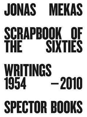 Jonas Mekas: Scrapbook of the Sixties: Writings 1954-2010 Cover Image