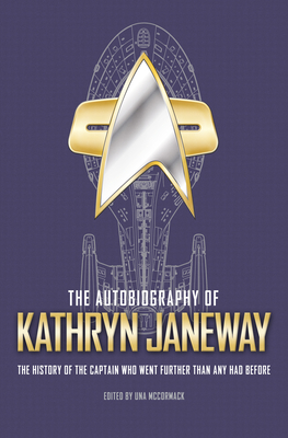 The Autobiography of Kathryn Janeway: Captain Janeway of the USS Voyager tells the story of her life in Starfleet, for fans of Star Trek Cover Image