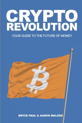 Crypto Revolution: Your Guide to the Future of Money Cover Image
