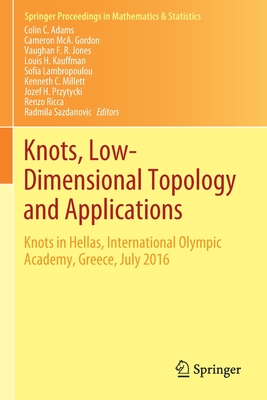 Knots, Low-Dimensional Topology and Applications: Knots in Hellas, International Olympic Academy, Greece, July 2016 (Springer Proceedings in Mathematics & Statistics #284) Cover Image
