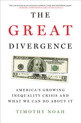 The Great Divergence: America's Growing Inequality Crisis and What We Can Do about It Cover Image
