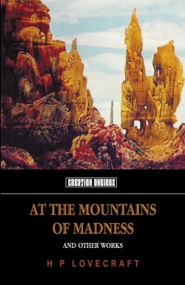 At the Mountains of Madness: And Other Works of Weird Fiction (Tomb of Lovecraft #3) Cover Image
