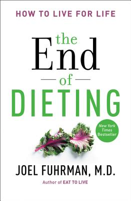 The End of Dieting: How to Live for Life (Eat for Life) Cover Image