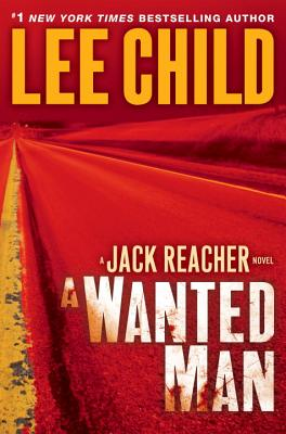 A Wanted Man: A Jack Reacher Novel (Hardcover) By Lee Child
