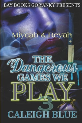 Miycah & Reyah Part 3: The Dangerous Games We Play Cover Image