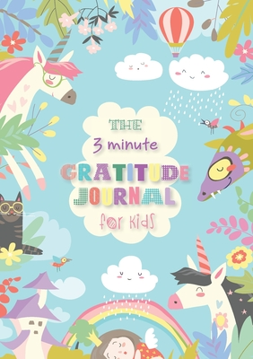 The 3 Minute Gratitude Journal for Kids: An Inspirational Guide to Mindfulness (A5 - 5.8 x 8.3 inch) Cover Image