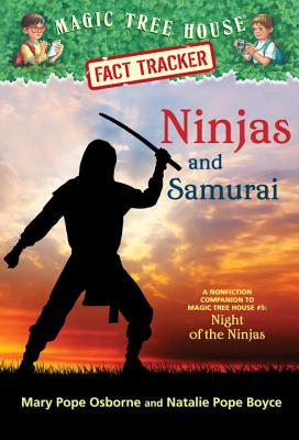 Ninjas and Samurai: A Nonfiction Companion to Magic Tree House #5: Night of the Ninjas (Magic Tree House (R) Fact Tracker #30) Cover Image