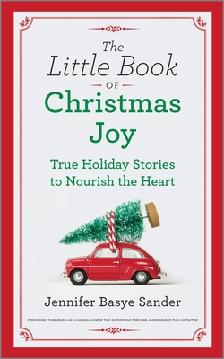 The Little Book of Christmas Joy: True Holiday Stories to Nourish the Heart Cover Image