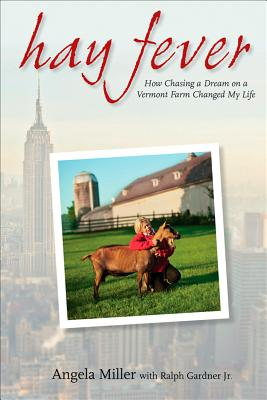 Hay Fever: How Chasing a Dream on a Vermont Farm Changed My Life Cover Image