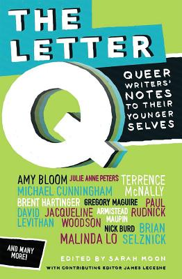 The Letter Q: Queer Writers' Letters to their Younger Selves Cover Image