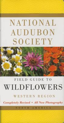 National Audubon Society Field Guide to North American Wildflowers: Western Region Cover Image