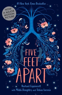 Five Feet Apart by Rachael Lippincott, Mikki Daughtry, and Tobias Iaconis