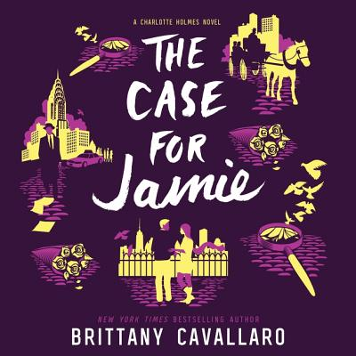 The Case for Jamie Lib/E (Charlotte Holmes Trilogy #3) Cover Image