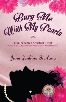 Bury Me with My Pearls: Humor with a Spiritual Twist Cover Image