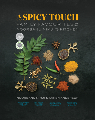 A Spicy Touch: Family Favourites from Noorbanu Nimji's Kitchen Cover Image