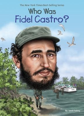 Who Was Fidel Castro? (Who Was?) Cover Image