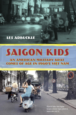 Saigon Kids: An American Military Brat Comes of Age in 1960's Vietnam Cover Image