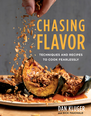 Chasing Flavor: Techniques and Recipes to Cook Fearlessly Cover Image