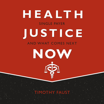 Health Justice Now: Single Payer and What Comes Next Cover Image
