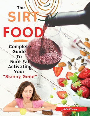 Sirtfood Diet: -2 Books in 1-: Complete Guide To Burn Fat Activating Your