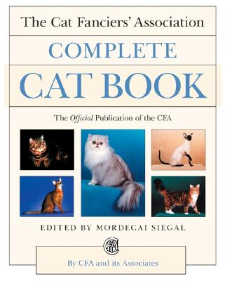 The Cat Fanciers' Association Complete Cat Book Cover