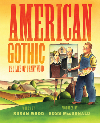 American Gothic: The Life of Grant Wood Cover Image