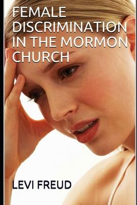 Female Discrimination in the Mormon Church (Bard Book #1) Cover Image
