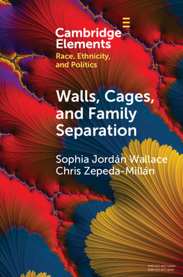 Walls, Cages, and Family Separation: Race and Immigration Policy in the Trump Era Cover Image