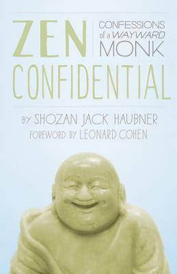 Zen Confidential: Confessions of a Wayward Monk Cover Image