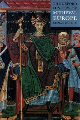 The Oxford History of Medieval Europe Cover Image