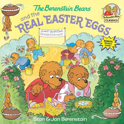 The Berenstain Bears and the Real Easter Eggs (First Time Books(R)) Cover Image
