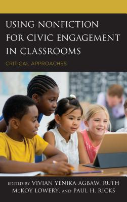 Using Nonfiction for Civic Engagement in Classrooms: Critical Approaches Cover Image