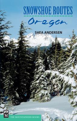 Snowshoe Routes: Oregon Cover Image