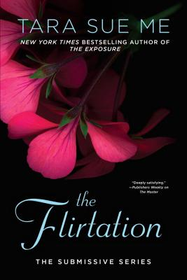 The Flirtation (The Submissive Series #10) Cover Image