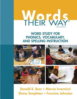 Words Their Way: Word Study for Phonics, Vocabulary, and Spelling Instruction Cover Image