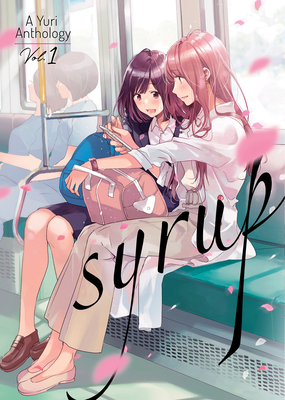 Syrup: A Yuri Anthology Vol. 1 Cover Image