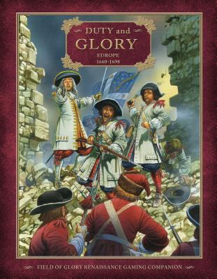 Duty and Glory: Europe, 1660-1698 Cover Image