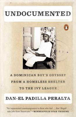 Undocumented: A Dominican Boy's Odyssey from a Homeless Shelter to the Ivy League Cover Image