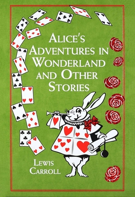 Alice's Adventures in Wonderland and Other Stories (Leather-bound Classics) Cover Image