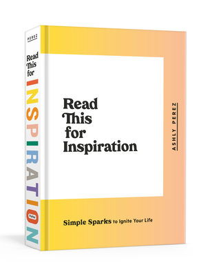 Read This for Inspiration: Simple Sparks to Ignite Your Life Cover Image