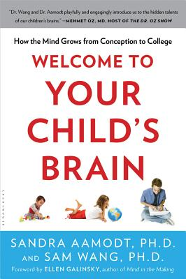 Welcome to Your Child's Brain: How the Mind Grows from Conception to College Cover Image
