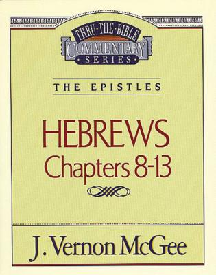 Thru the Bible Vol. 52: The Epistles (Hebrews 8-13) Cover Image
